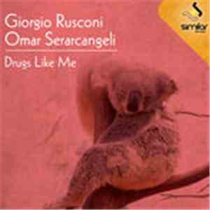 Giorgio Rusconi, Omar Serarcangeli - Drugs Like Me album mp3