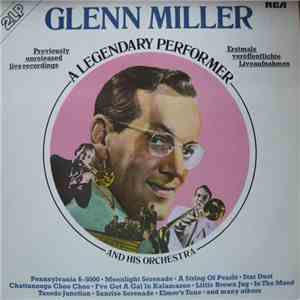 Glenn Miller And His Orchestra - A Legendary Performer album mp3