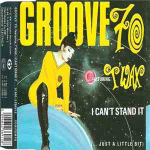 Groove '70 Featuring T'Wax - I Can't Stand It (... Just A Little Bit) album mp3