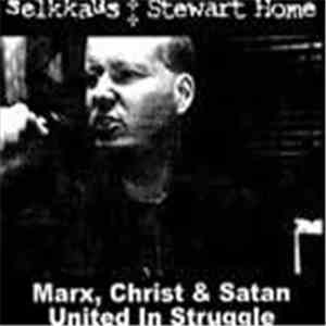 Selkkaus / Stewart Home - Marx, Christ & Satan United In Struggle album mp3