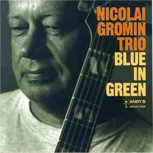 Nicolai Gromin Trio - Blue In Green album mp3