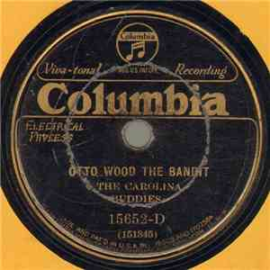 The Carolina Buddies - Otto Wood The Bandit / Broken Hearted Lover album mp3