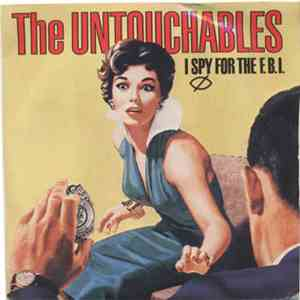 The Untouchables  - I Spy For The F.B.I. album mp3