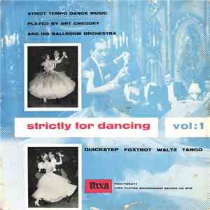 Art Gregory And His Ballroom Orchestra - Strictly For Dancing - Vol: 1 album mp3