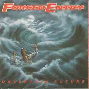 Forced Entry - Uncertain Future album mp3