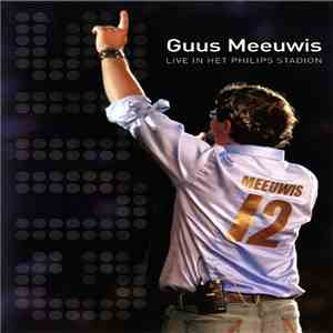 Guus Meeuwis - Live In Het Philips Stadion album mp3