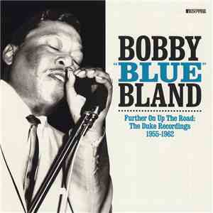"Bobby ""Blue"" Bland - Further On Up The Road: The Duke Recordings 1955-1962 album mp3"