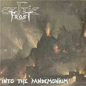 "Celtic Frost - ""Into The Pandemonium"" album mp3"