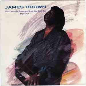 James Brown - (So Tired Of Standing Still We Got To) Move On album mp3