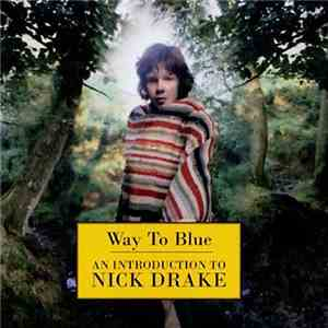 Nick Drake - Way To Blue - An Introduction To Nick Drake album mp3