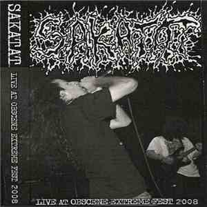 Sakatat - Live At Obscene Extreme Fest 2008 album mp3