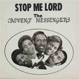 The Advent Messengers - Stop Me Lord album mp3