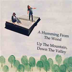 A Humming From The Wood - Up The Mountain, Down The Valley album mp3