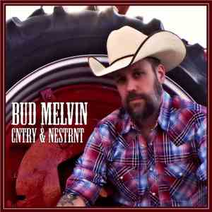 Bud Melvin - CNTRY & NESTRNT album mp3