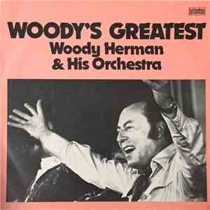 Woody Herman And His Orchestra - Woody's Greatest album mp3