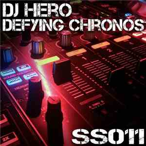 DJ Hero - Defying Chronos album mp3