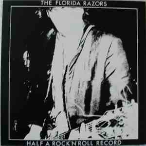 The Florida Razors - Half A Rock 'N' Roll Record album mp3