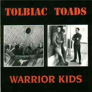 Tolbiac's Toads / Warrior Kids - Tolbiac's Toads / Warrior Kids album mp3