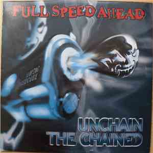 Full Speed Ahead - Unchain The Chained album mp3
