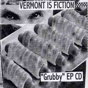 "Vermont Is Fiction - ""Grubby"" EP CD album mp3"