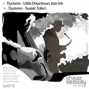 Dynamic  - Little Downtown Jazz Lick / Sweet Talkin' album mp3
