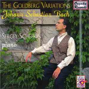 Johann Sebastian Bach / Sergey Schepkin - The Goldberg Variations album mp3