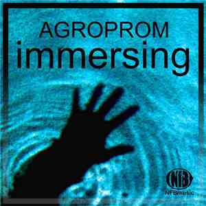 Agroprom - Immersing album mp3