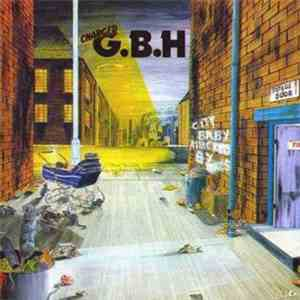 Charged G.B.H - City Baby Attacked By Rats album mp3