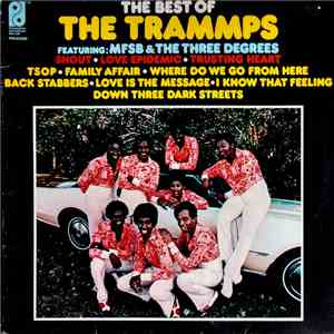 The Trammps Featuring: MFSB & The Three Degrees - The Best Of The Trammps Featuring: MFSB & The Three Degrees album mp3