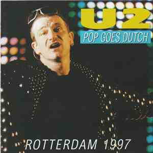 U2 - Pop Goes Dutch (Rotterdam '97) album mp3