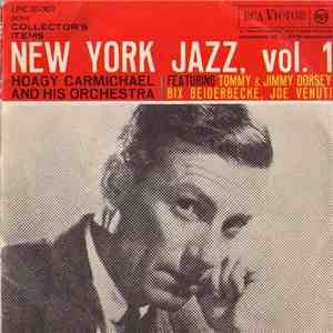 Hoagy Carmichael And His Orchestra Featuring Tommy Dorsey & Jimmy Dorsey, Bix Beiderbecke, Joe Venuti - New York Jazz Vol.1 album mp3