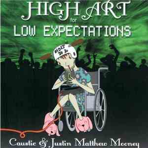 Caustic / Justin Matthew Mooney - High Art For Low Expectations album mp3