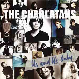 The Charlatans - Us And Us Only