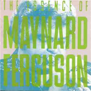 Maynard Ferguson - The Essence Of Maynard Ferguson album mp3